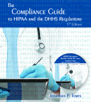 Compliance Guide to HIPAA and the DHHS Regulations, 6th ed., and accompanying HIPAA Policies and Procedures Resource Center CD, 6th ed.